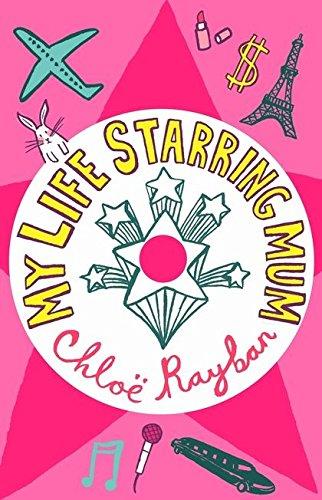 My Life Starring Mum 1 (Hollywood Bliss): Chloe Rayban