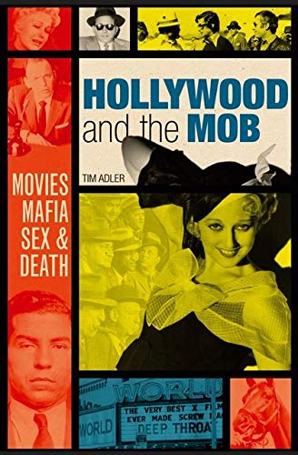 9780747577232: Hollywood and the Mob: Movies, Mafia, Sex & Death