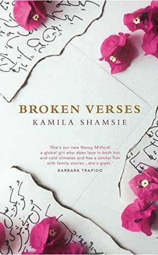 Broken Verses-SIGNED, DATED & LOCATED FIRST PRINTING: Shamsie, Kamila