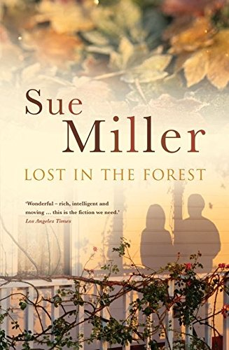 Lost in the Forest ***SIGNED***: Sue Miller