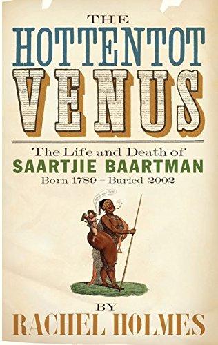 9780747577768: Hottentot Venus: The Life and Death of Saartjie Baartman: Born 1789 - Buried 2002