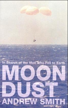 9780747577799: Moondust: In Search of the Men Who Fell to Earth