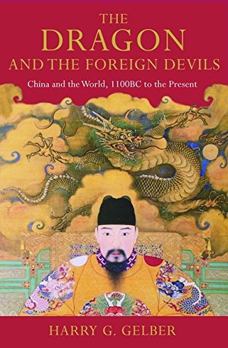 9780747577959: Dragon and the Foreign Devils: China and the World, 1100 Bc to the Present