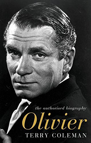 9780747577980: OLIVIER: THE AUTHORISED BIOGRAPHY