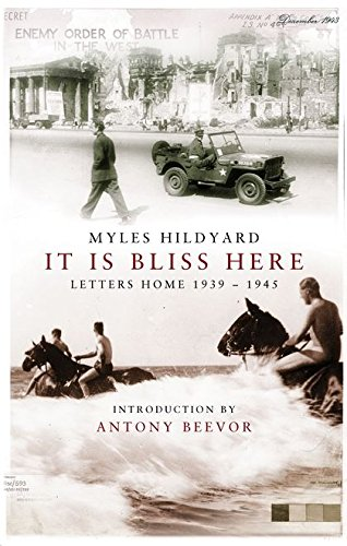9780747578024: 'IT IS BLISS HERE: LETTERS HOME, 1939-1945'