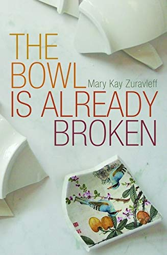Bowl Is Already Broken Uncorrected Proof: Zuravleff, Mary Kay