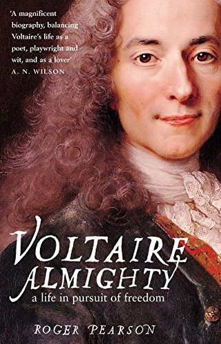 9780747579571: Voltaire Almighty: A Life in Pursuit of Freedom