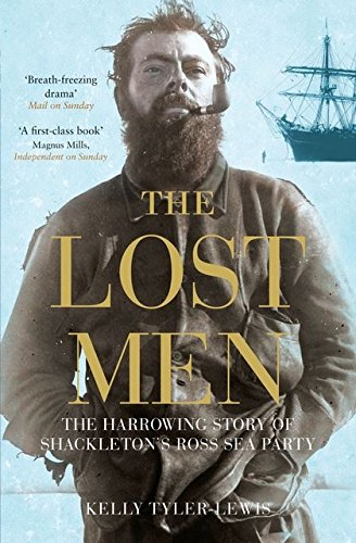 9780747579724: The Lost Men - the Harrowing Story of Shackletons Ross Sea Party