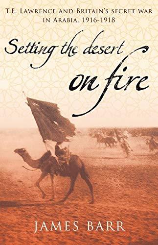9780747579861: Setting the Desert on Fire