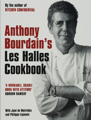 9780747580126: Anthony Bourdain'S les Halles Cookbook