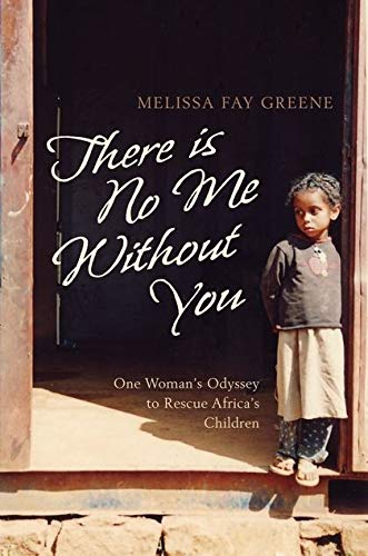 9780747580577: There Is No Me Without You : One Womans Odyssey to Rescue Africa's Children