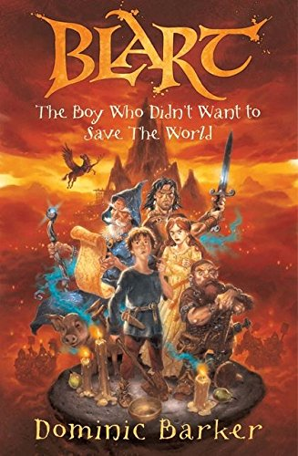 9780747580744: Blart: The Boy Who Didn't Want to Save the World