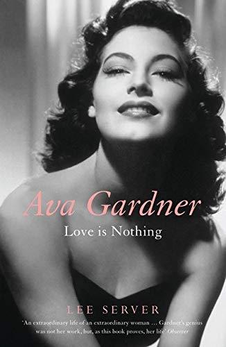 9780747580829: Ava Gardner: Love is Nothing