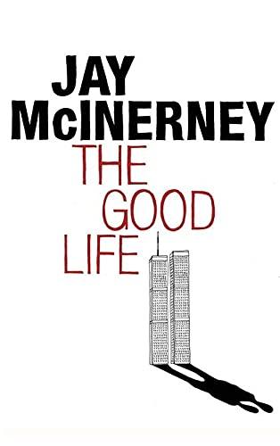 9780747580904: The Good Life