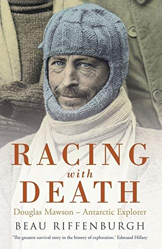 9780747580935: Racing with Death: Douglas Mawson - Antarctic Explorer