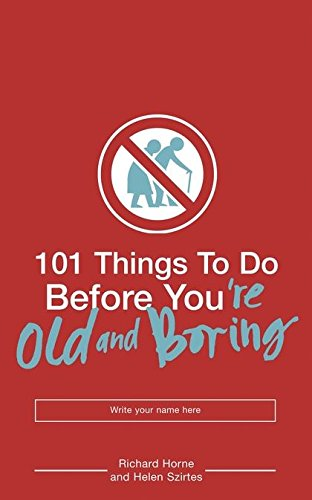 9780747580997: 101 Things to Do Before You'Re Old and Boring