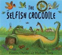 9780747581130: The Selfish Crocodile