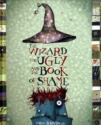 9780747581239: The Wizard, the Ugly, and the Book of Shame
