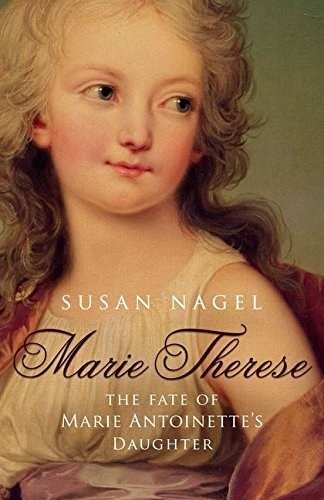 9780747581598: Marie Therese: The Fate of Marie Antoinette's Daughter