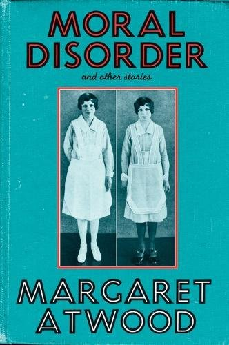 Moral Disorder (0747581622) by Margaret Atwood