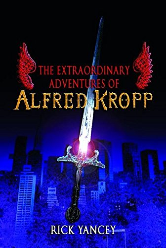 9780747581666: The Extraordinary Adventures of Alfred Kropp