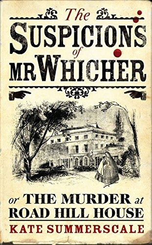9780747582151: Suspicions of Mr Whicher: Or the Murder at Road Hill House