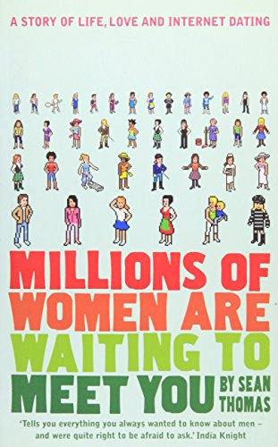 9780747582199: Millions of Women are Waiting to Meet You: A Story of Life, Love and Internet Dating