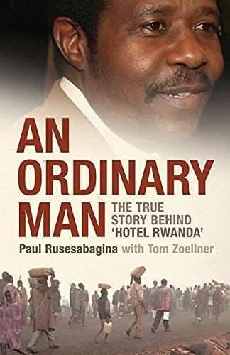 9780747583042: An Ordinary Man: The True Story Behind 'Hotel Rwanda'