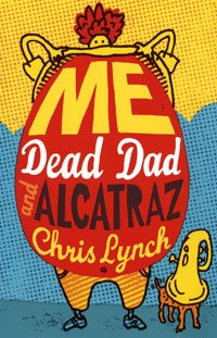 9780747583103: Me, Dead Dad and Alcatraz