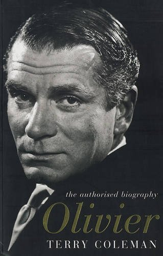 9780747583509: Laurence Olivier: The Authorised Biography