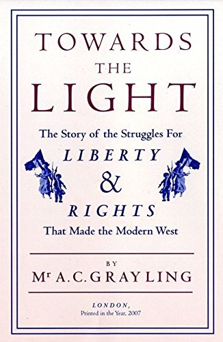 9780747583868: Towards the Light: The Story of the Struggles for Liberty and Rights That Made the Modern West
