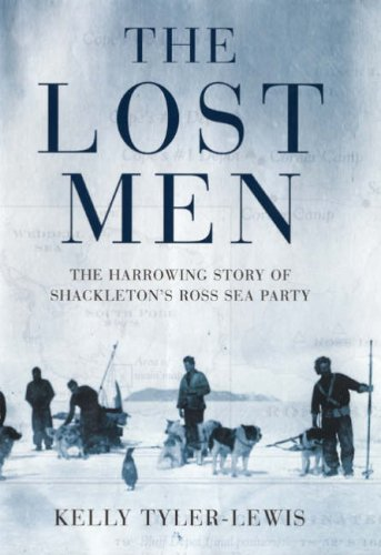 9780747584148: The Lost Men: Shackleton's Ross Sea Party