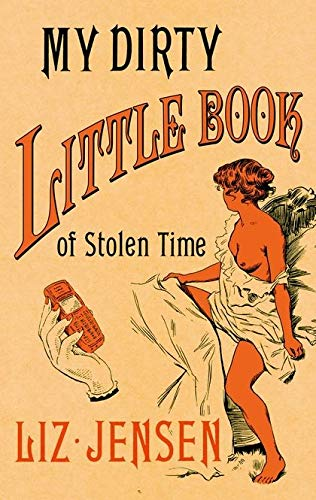 9780747584186: My Dirty Little Book of Stolen Time
