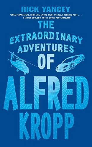 Extraordinary Adventures of Alfred Kropp: Rick Yancey