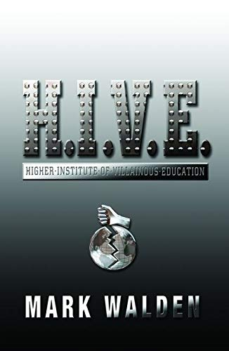 9780747584421: H.I.V.E. : Higher Institute of Villainous Education