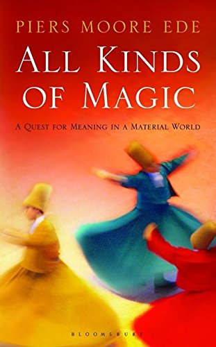 9780747584827: All Kinds of Magic: A Quest for Meaning in a Material World