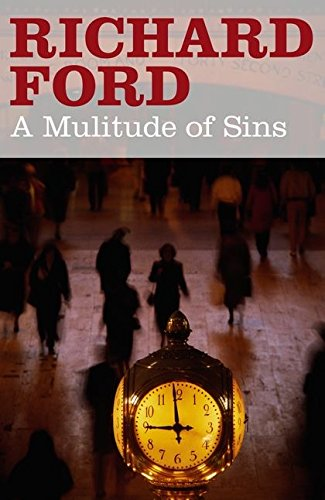 A Multitude of Sins: Richard Ford