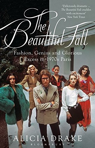 9780747585466: The Beautiful Fall : Fashion, Genius and Glorious Excess in 1970s Paris