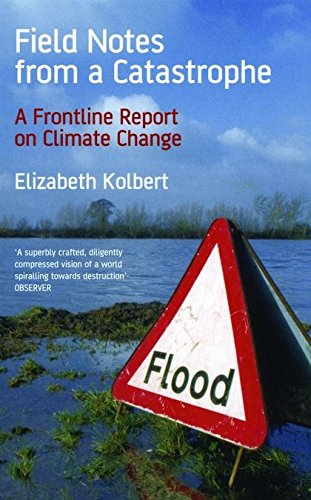9780747585503: Field Notes from a Catastrophe : A Frontline Report on Climate Change