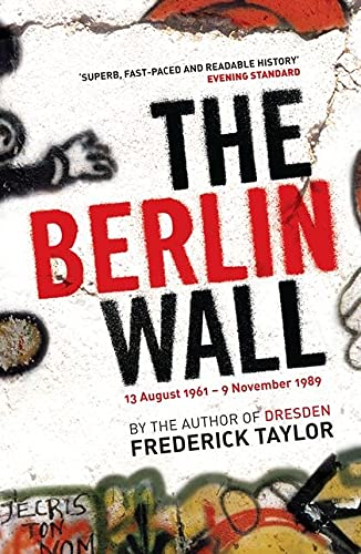 9780747585541: The Berlin Wall: 13 August 1961 - 9 November 1989