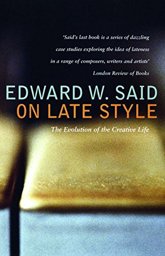 9780747585602: On Late Style: Music and Literature Against the Grain