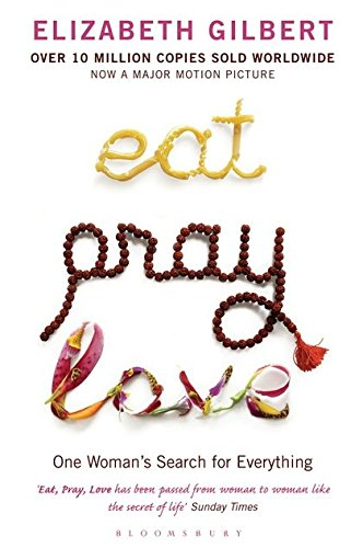 Eat Pray Love; One Woman's Search for: Elizabeth Gilbert