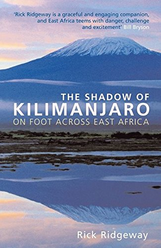 9780747585756: The Shadow of Kilimanjaro: On Foot Across East Africa
