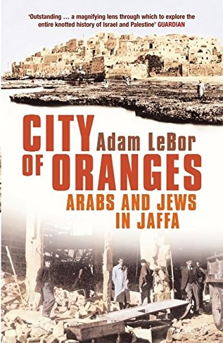 9780747586029: City of Oranges: Arabs and Jews in Jaffa