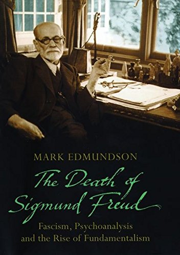 9780747586074: The Death of Sigmund Freud: Fascism, Psychoanalysis and the Rise of Fundamentalism