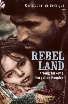 9780747586289: Rebel Land: Among Turkey's Forgotten Peoples
