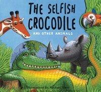 9780747586722: The Selfish Crocodile and Other Animals