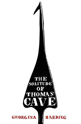 Solitude of Thomas Cave, The: Harding, Georgina