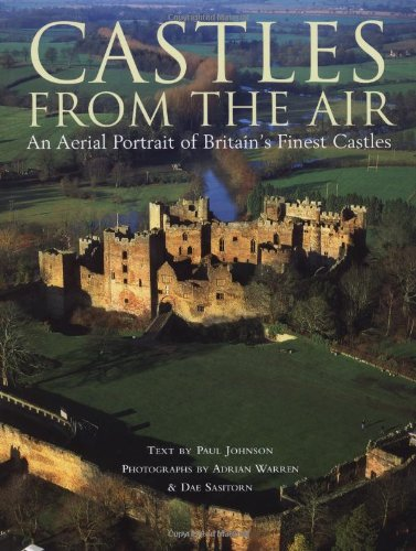 9780747587460: Castles from the Air: An Aerial View of Britain's Finest Castles