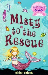 Misty to the Rescue (Mermaid SOS): Shields, Gillian
